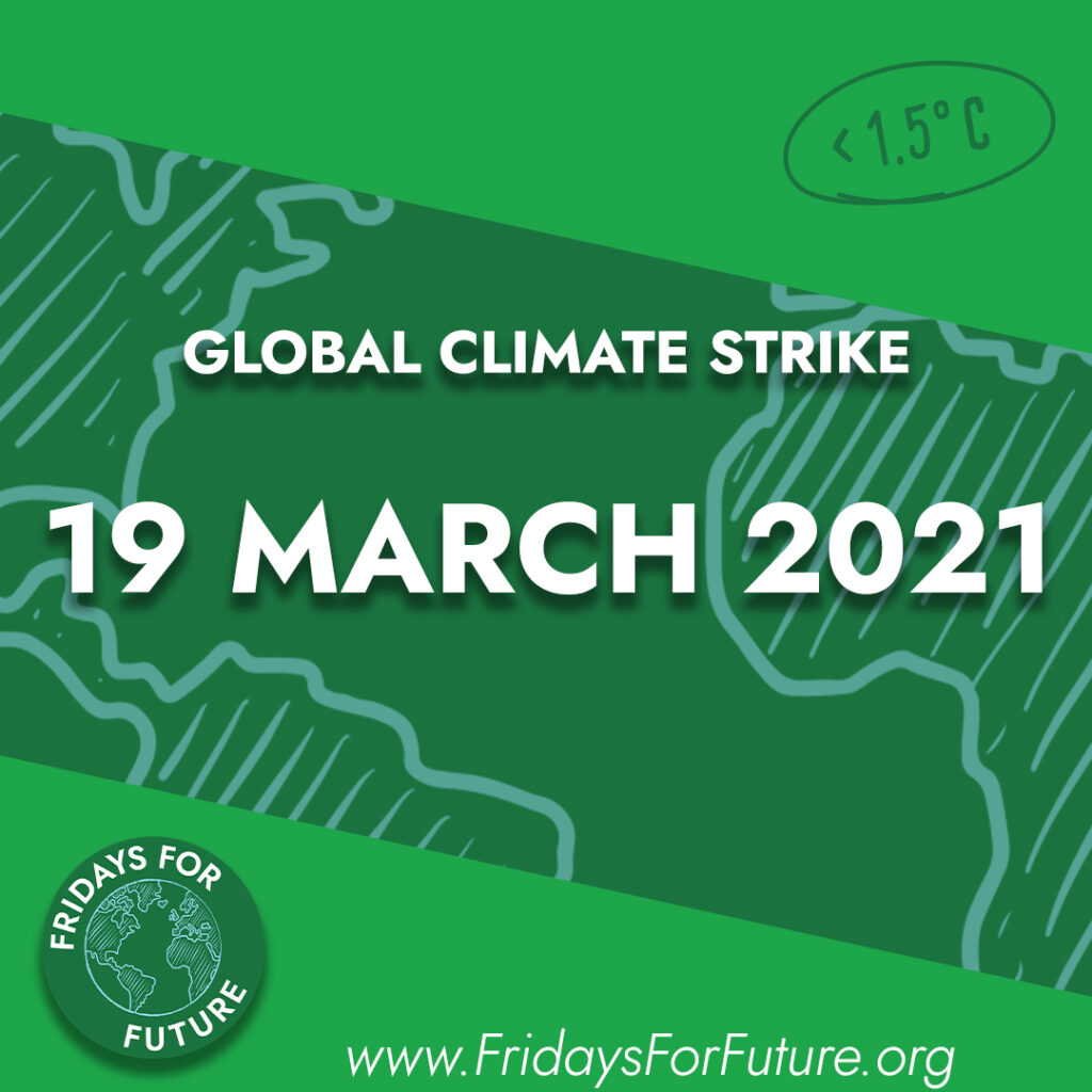 Text on a green world map: 'Global Climate Strike 19 March 2021; Fridays for Future; www.FridaysForFuture.org'. The background also shows '<1.5℃'